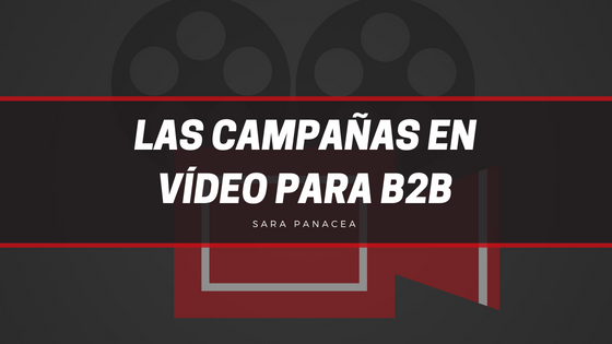 CAMPAÑAS EN VIDEO B2B