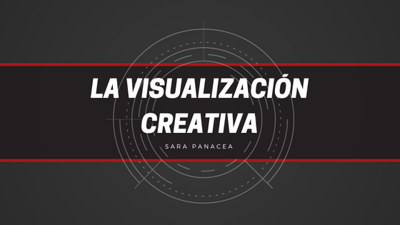 LA VISUALIZACIÓN CREATIVA (1)